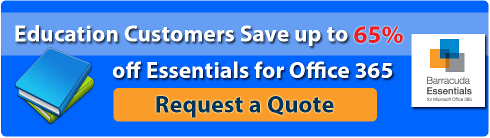 Education Customers receive up to 65% off Essentials for Office 365. Request a Quote!